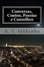 Conversas, Contos, Poesias e Conselhos by A. Saldanha (2015, Paperback)