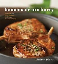 Acc, Homemade in a Hurry: More than 300 Shortcut Recipes for Delicious Home Cook