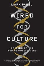 Wired for Culture : Origins of the Human Social Mind by Mark Pagel (2013,...