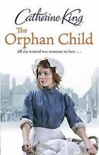 CATHERINE KING  __ THE ORPHAN CHILD __ BRAND NEW __ FREEPOST UK