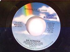 "NIK KERSHAW ""WOULDN'T IT BE GOOD / MONKEY BUSINESS"" 45 MINT"