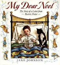 My Dear Noel : The Story of a Letter from Beatrix Potter by Jane Johnson...
