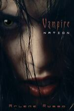 Vampire Nation by Arlene Russo (2008, Paperback)