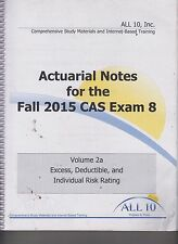 All 10 Actuarial Notes For The Fall 2015 CAS Exam 8 Volume 2a ONLY!  E1-27