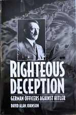 Righteous Deception : German Officers Against Hitler by RC Bunid and David...
