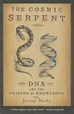 The Cosmic Serpent DNA and the Origins of Knowledge 9780753808511