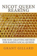 NICOT Queen Rearing : The Non-Grafting Method for Raising Local Queens by...