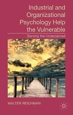 Industrial and Organizational Psychology Help the Vulnerable : Serving the...
