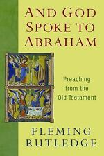 And God Spoke to Abraham : Preaching from the Old Testament by Fleming...