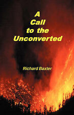 A Call to the Unconverted by Richard Baxter (Paperback / softback, 2000)