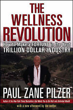 The Wellness Revolution: How to Make a Fortune in the Next Trillion Dollar Indus