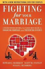 Fighting for Your Marriage by Howard Markman, Scott M. Stanley and Susan L. B...