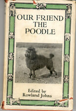 Our Friend The Poodle (Book) Miniature and Standard Edited by Rowland Johns 1948
