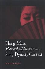 Hong Mai's Record of the Listener And Its Song Dynasty Context (S U N -ExLibrary