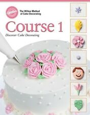Wilton Course 1 Cake Decorating Book