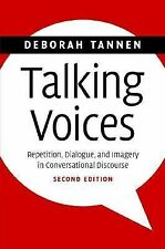 Studies in Interactional Sociolinguistics Ser.: Talking Voices : Repetition,...