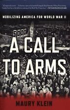 A Call to Arms: Mobilizing America for World War II, Klein, Maury, Acceptable Bo