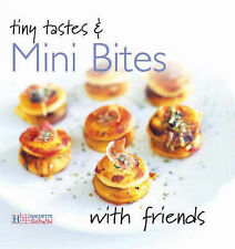Tiny Tastes and Mini Bites (With Friends), Thierry Roussillon