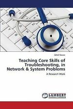 Teaching Core Skills of Troubleshooting, in Network and System Problems by...
