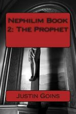 Nephilim Book 2: the Prophet by Justin Goins (2013, Paperback)