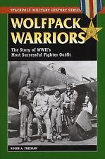 Wolfpack Warriors :WWII,Story of World War II's Most Successsful Fighter Outfit