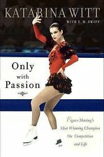 Only with Passion: Figure Skating's Most Winning Champion on Competition
