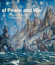 Of Peace and War: A Spanish Collection of Russian Art, , Good Book