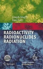 Radioactivity  Radionuclides  Radiation: With th, Galy, Jean, Magill, Joseph, Ne