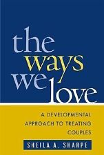 The Guilford Family Therapy Ser.: The Ways We Love : A Developmental Approach...