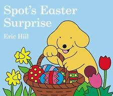 Spot: Spot's Easter Surprise by Eric Hill (2007, Board Book)