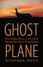 Ghost Plane: The Untold Story of the CIA's Secret Rendition Programme by...