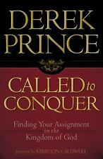 Called to Conquer : Finding Your Assignment in the Kingdom of God by Derek...