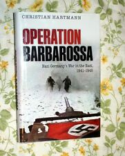 OPERATION BARBAROSSA NAZI GERMANY'S WAR IN THE EAST 1941-45 CHRISTIAN HARTMANN