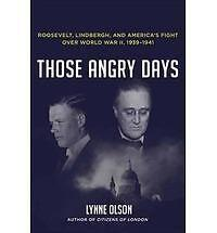 Those Angry Days: Roosevelt, Lindbergh, and America's Fight Over World War II,..