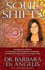 Soul Shifts : Transformative Wisdom for Creating a Life of Authentic...