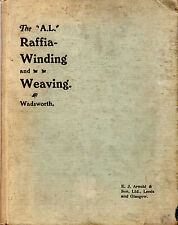 "ANNIE WADSWORTH - ""RAFFIA-WINDING & WEAVING"" - E.J.ARNOLD & SON HB (c1920)"