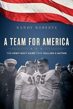 A Team for America: The Army-Navy Game That Rallied a Nation