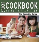 Student Cookbook: Healthy Eating: The Essential Guide by Ester Davies...
