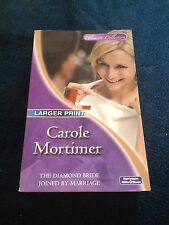 CAROLE MORTIMER, THE DIAMOND BRIDE JOINED BY MARRIAGE. 9780733583186