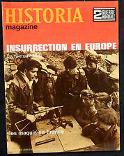 J/ HISTORIA MAGAZINE INSURRECTION EN EUROPE avril-mai 1944 LES MAQUIS EN FRANCE