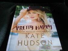 KATE HUDSON SIGNED - PRETTY HAPPY HEALTHY WAYS TO LOVE YOUR BODY Limited Ed.