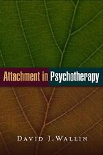 Attachment in Psychotherapy by David J. Wallin (2007, Hardcover)