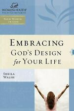 WOF: Embracing God's Design for Your Life - TP edition (Women of Faith Study Gui