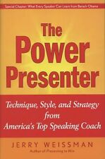 The Power Presenter : Technique, Style, and Strategy from America's Top...