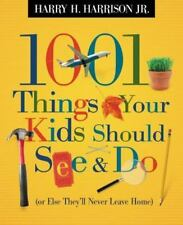 1001 Things Your Kids Should See and Do by Harry H. Harrison Jr.