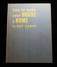 How To Make Your House A Home ~ Kay Hardy ~ 1947 ~ Funk & Wagnalls ~ Whitney