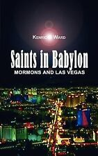 Saints in Babylon : Mormons and Las Vegas by Kenric F. Ward (2002, Paperback)