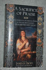 A Sacrifice of Praise : An Anthology of Christian Poetry in English from Caed...