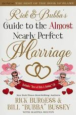 Rick and Bubba's Guide to the Almost Nearly Perfect Marriage- Burgess, Bussey