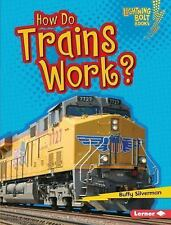 Lightning Bolt Books (tm) -- How Vehicles Work: How Do Trains Work? by Buffy...
